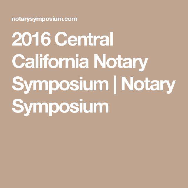 2016 Central California Notary Symposium | Notary Symposium