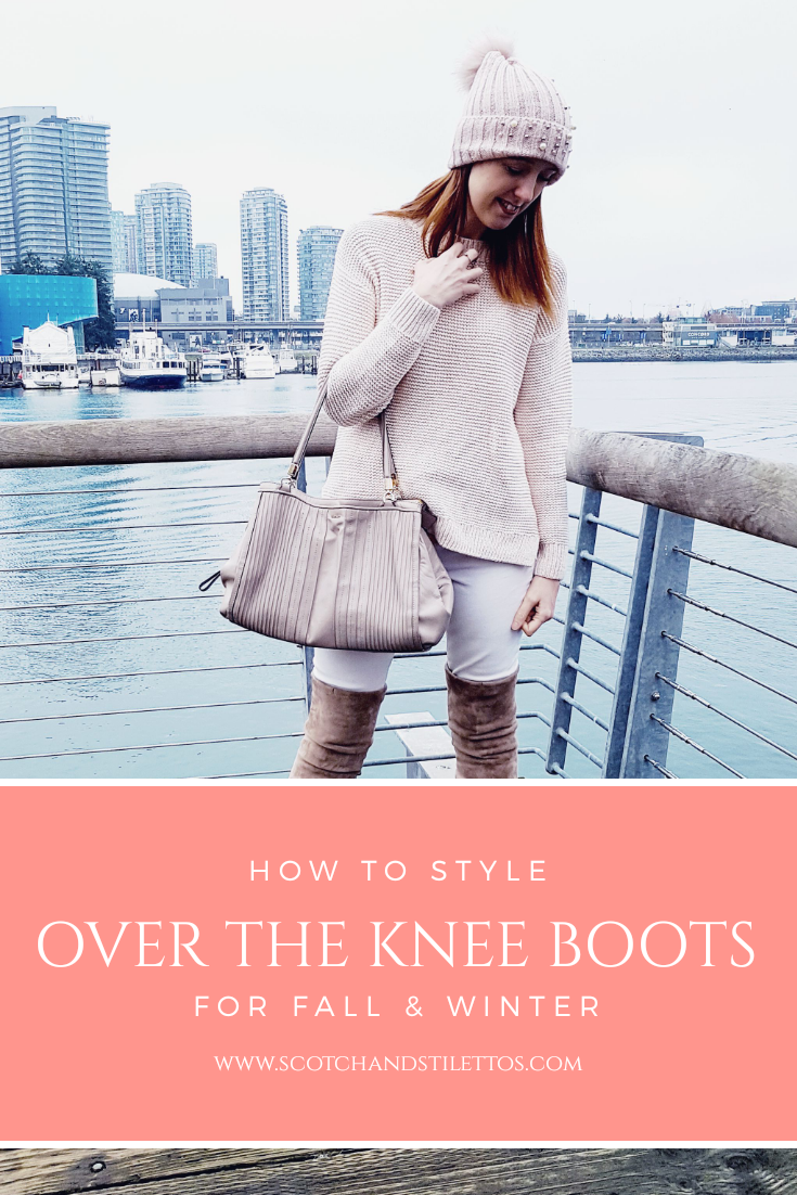 How to style over the knee boots scotch and stilettos all