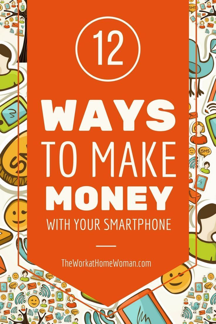 Ways To Make Money With Your Smartphone Extra Money