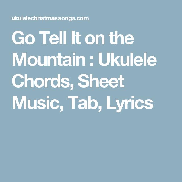 Go Tell It on the Mountain : Ukulele Chords, Sheet Music, Tab ...