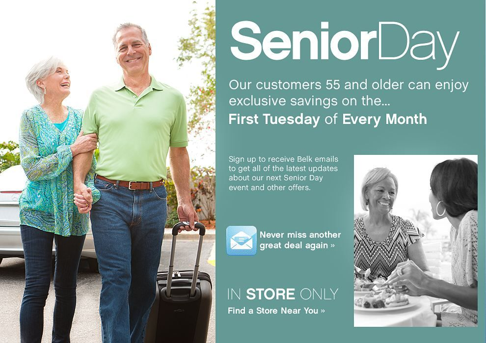 Belk's On the first Tuesday of every month, seniors 55