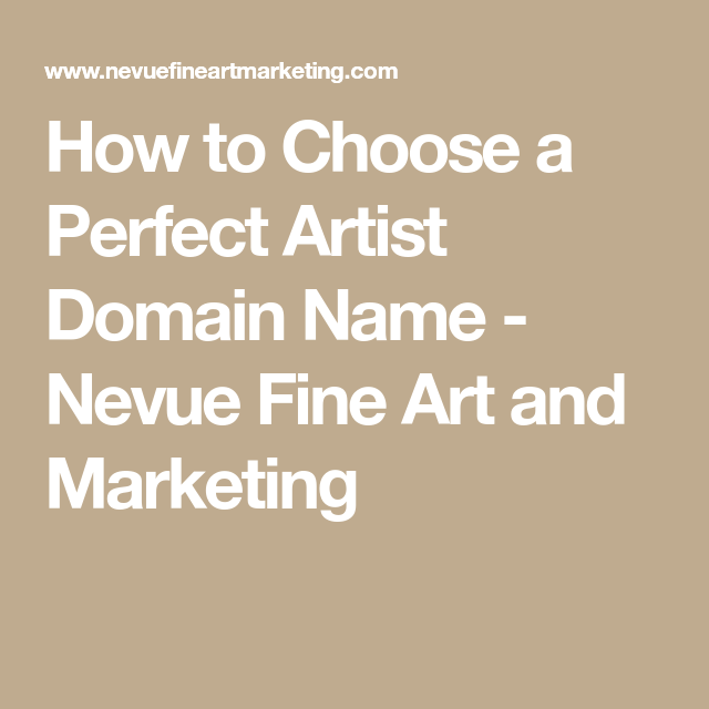 How To Choose A Perfect Artist Domain Name Names Domain Artist
