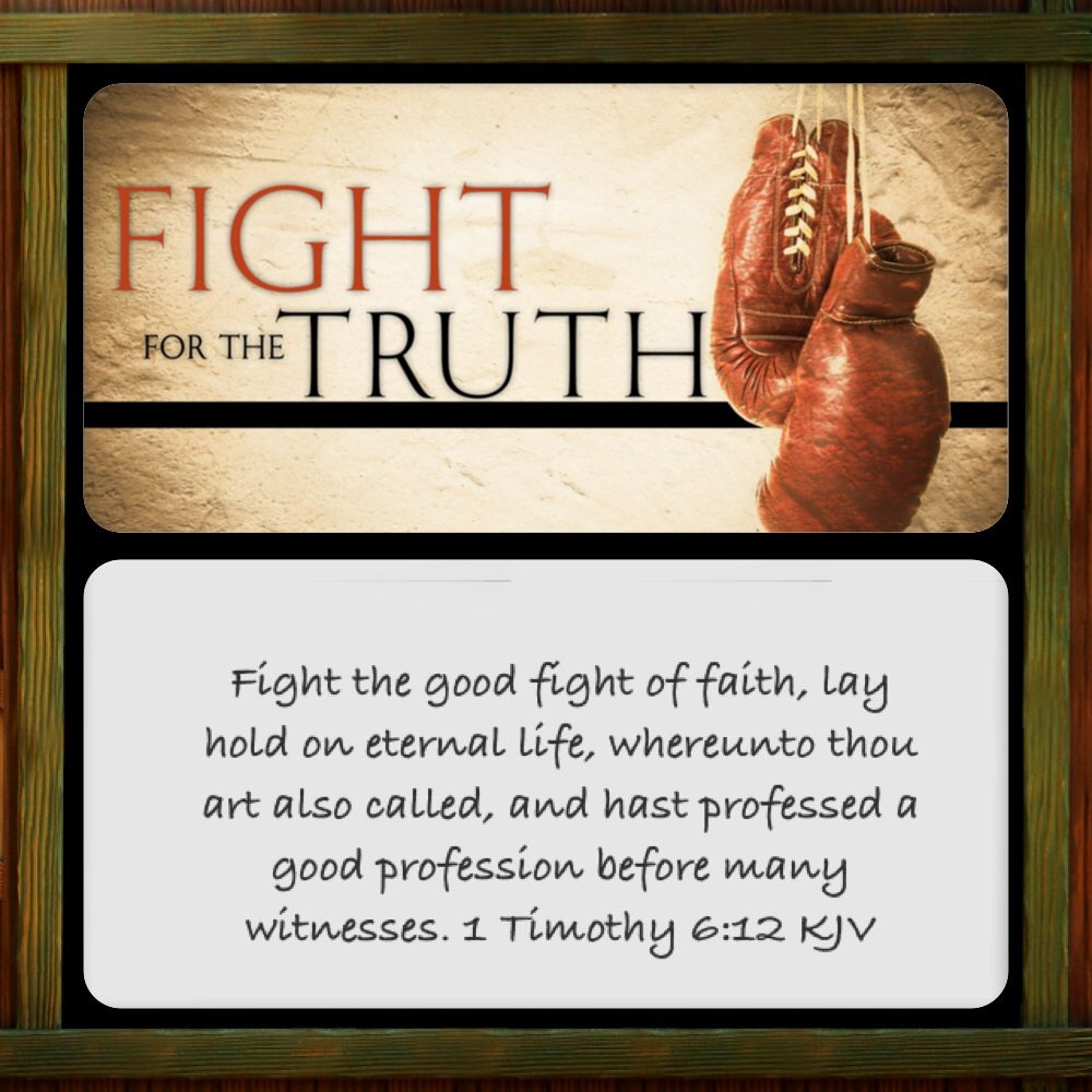 Fight the good fight of faith, lay hold on eternal life, whereunto thou art also called, and … | Fight the good fight, Godliness with  contentment, Daily bible study