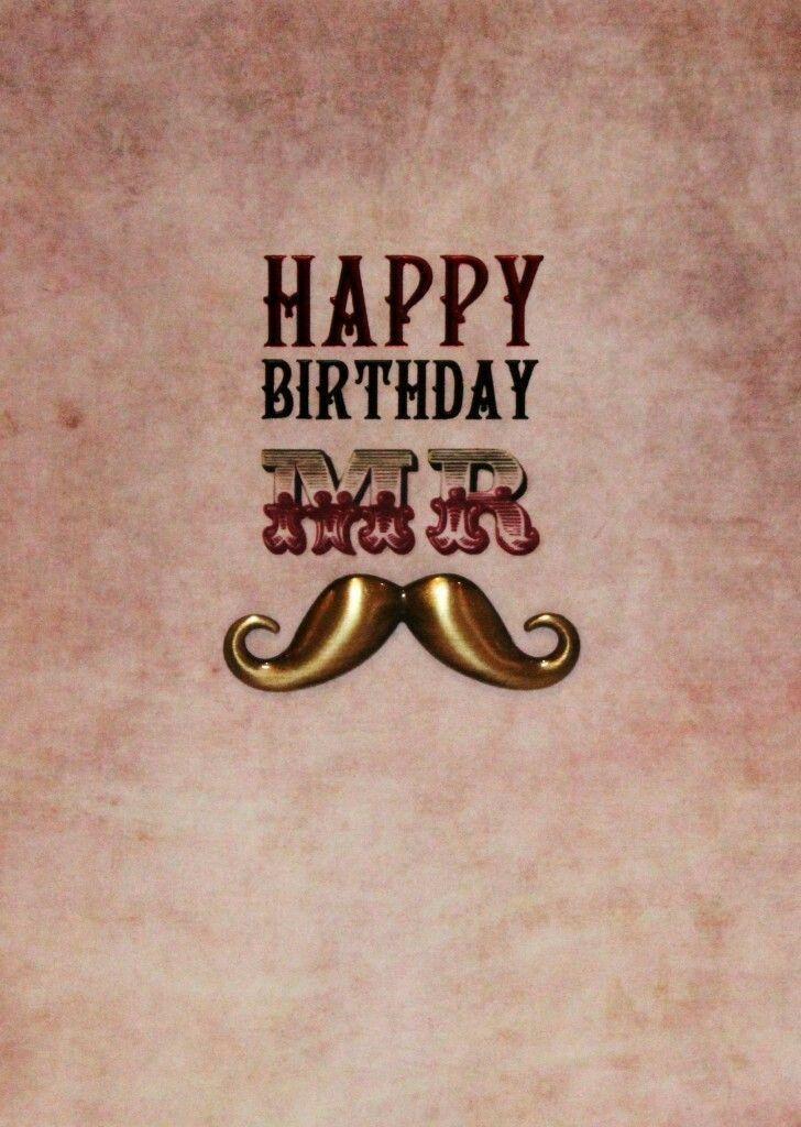 Happy Birthday Mister … Happy birthday man, Happy