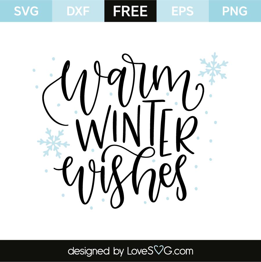 Warm Winter Wishes Lovesvg Com Christmas Svg Files Winter Svg Christmas Svg