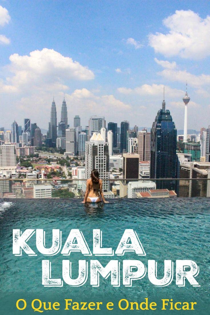 O que Fazer em Kuala Lumpur - 24 Horas na Capital da ...
