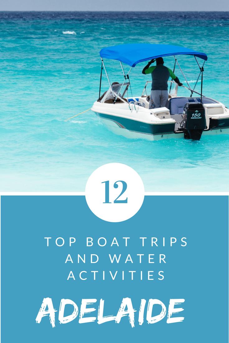 12 Top Boat Trips And Water Activities In Adelaide Thingstodo Boattrips Adelaide Watersports Boat Trips Water Activities Activities