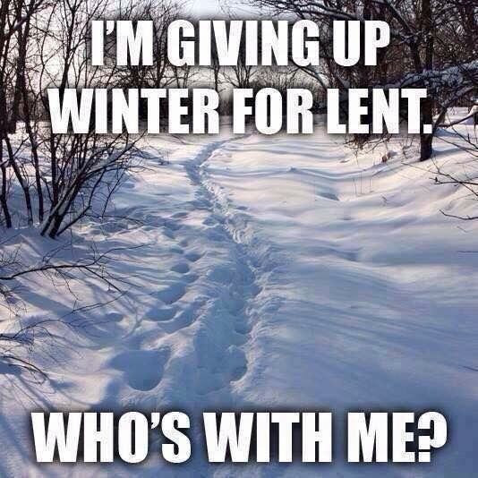 Giving up winter for lent