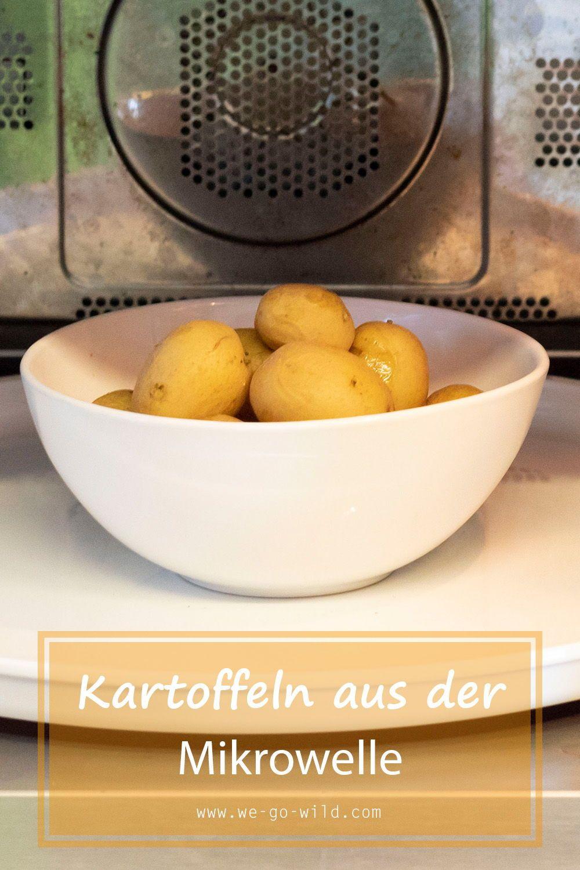 Kartoffeln In Der Mikrowelle Zubereiten So Klappt S We Go Wild In 2020 Kartoffeln In Der Mikrowelle Mikrowellen Rezepte Kochen Und Backen