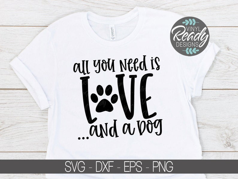 Download All You Need Is Love And A Dog Svg - Dog Svg - Pet Svg ...