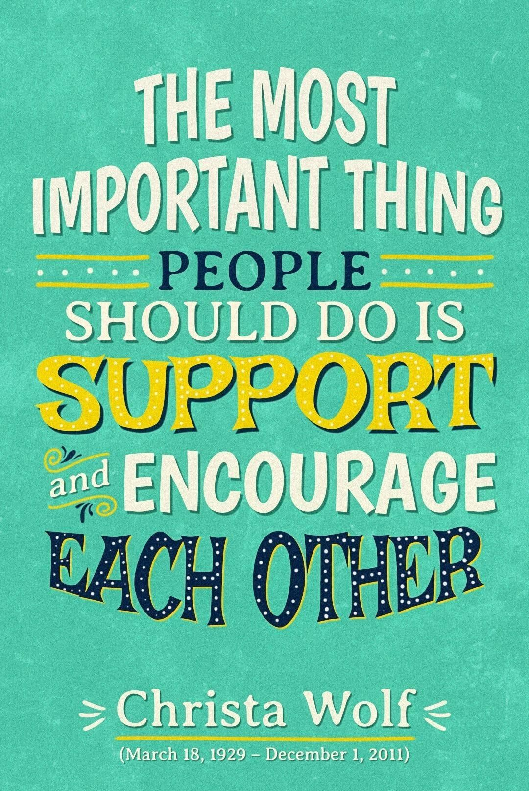 Good Quotes - The most important thing people should do is