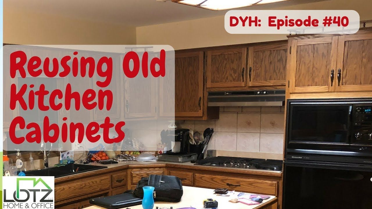 New Video When Remodeling Your Kitchen You Might Be Able To Reuse Your Old Kitchen Cabinets And Move T Old Kitchen Cabinets Old Kitchen Kitchen Cabinets
