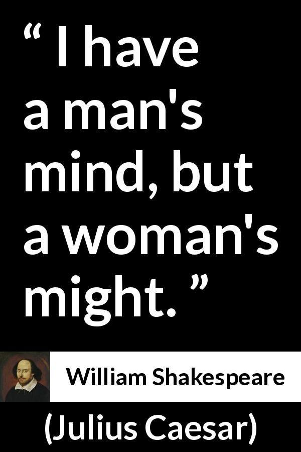 William Shakespeare quote about women from Julius Caesar (1623