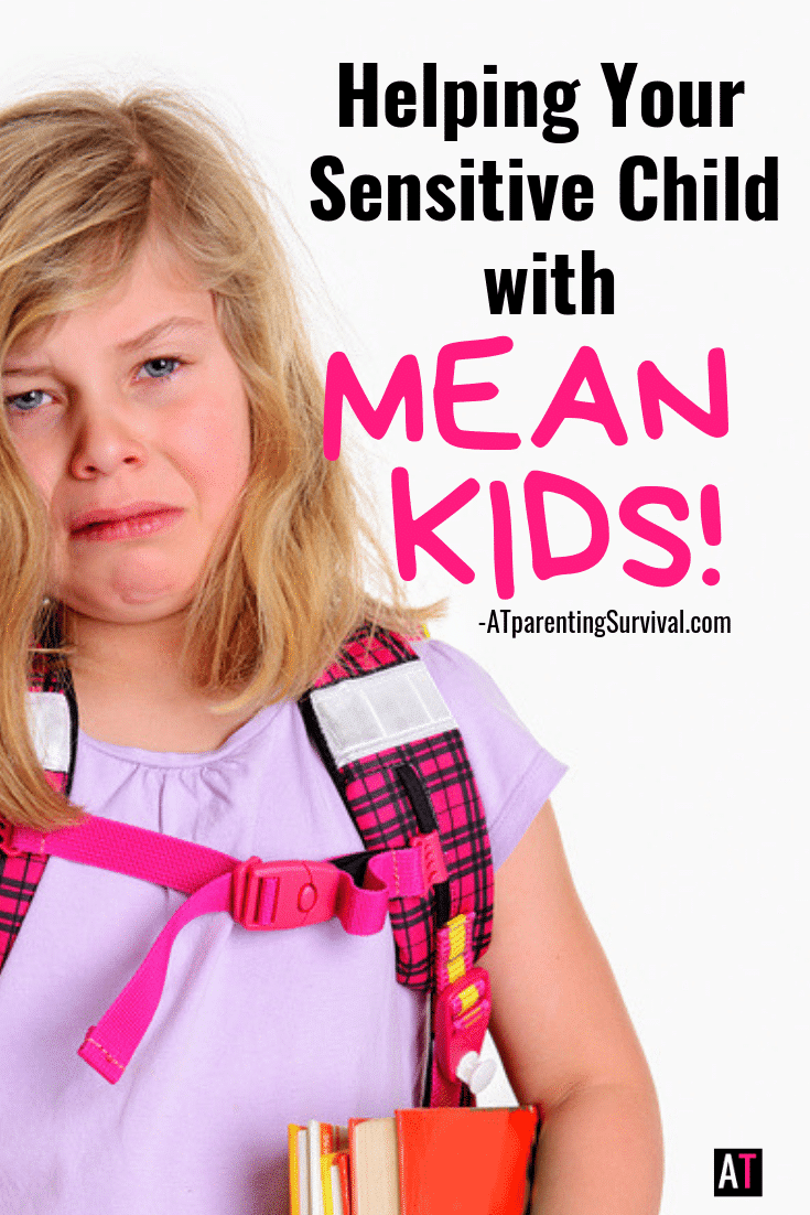 Helping Your Sensitive Child Handle Mean People #parenting