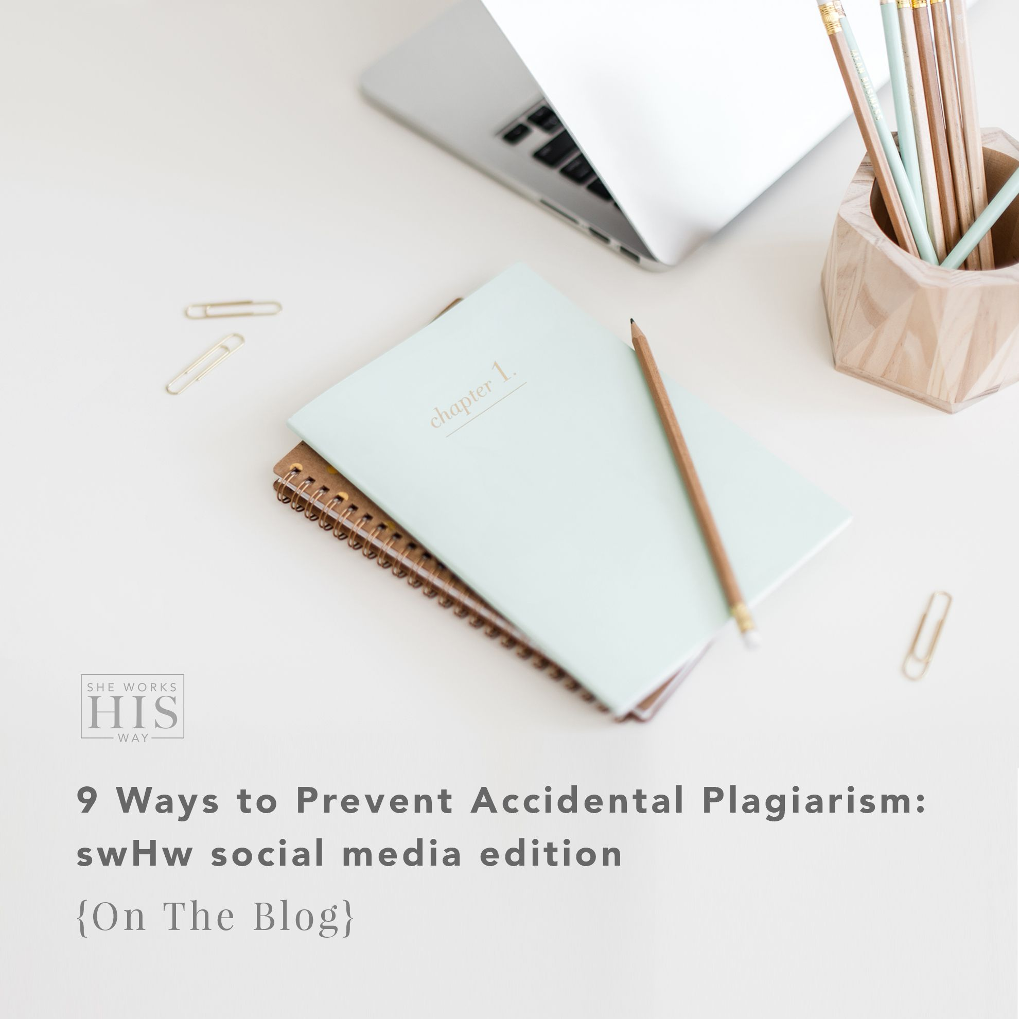9 Ways to Prevent Accidental Plagiarism swHw Social Media