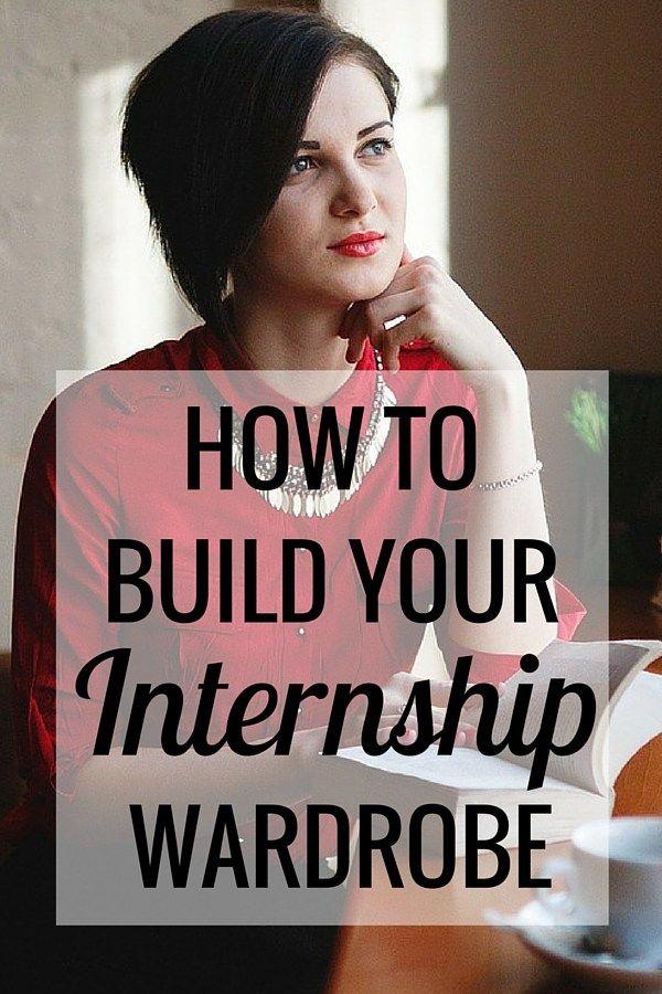 college student internship resume%0A How to Build Your Internship Wardrobe