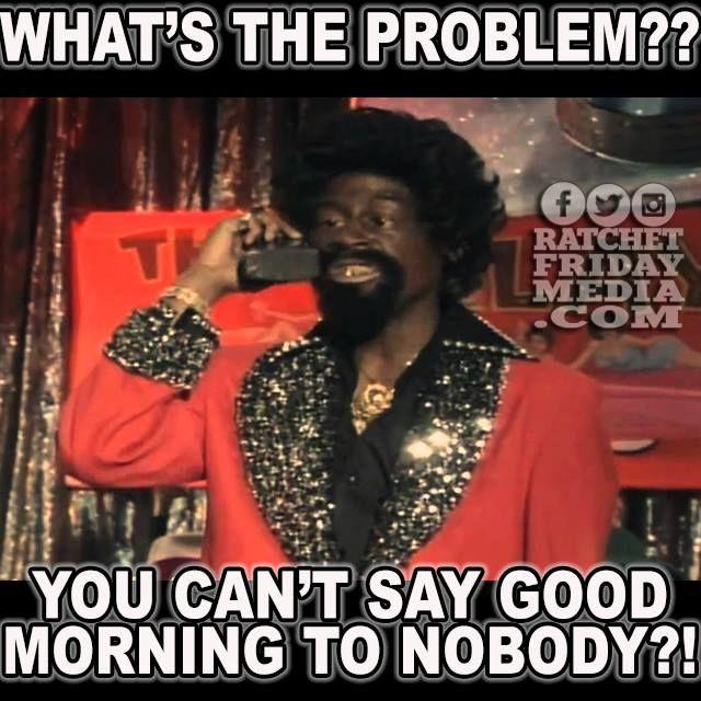 Pin By Marlet Avila On Renee Benson Good Morning Friends Quotes Funny Good Morning Memes Good Morning Meme