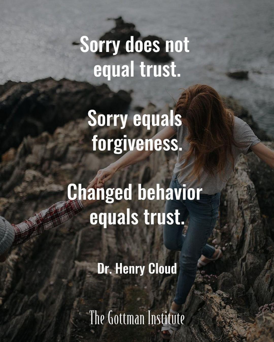Changed behavior = trust  (via #TheGottmanInstitute