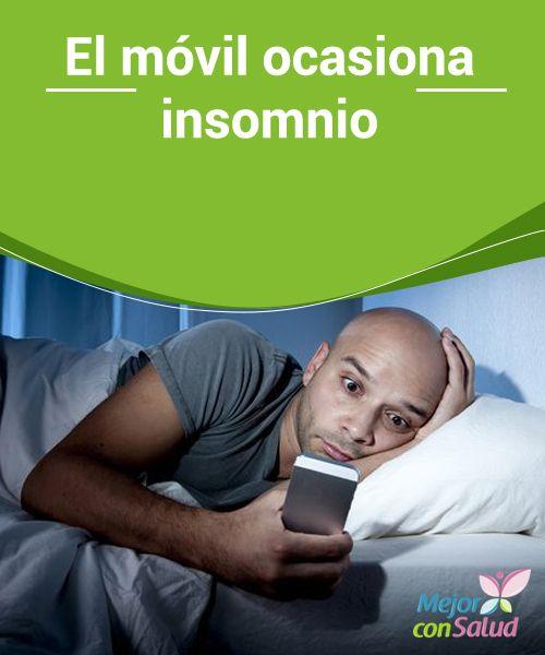 El móvil ocasiona insomnio No poder dormir es un problema más habitual de lo que creemos. El insomnio y el estrés son las patologías del siglo XXI, sin dudas.