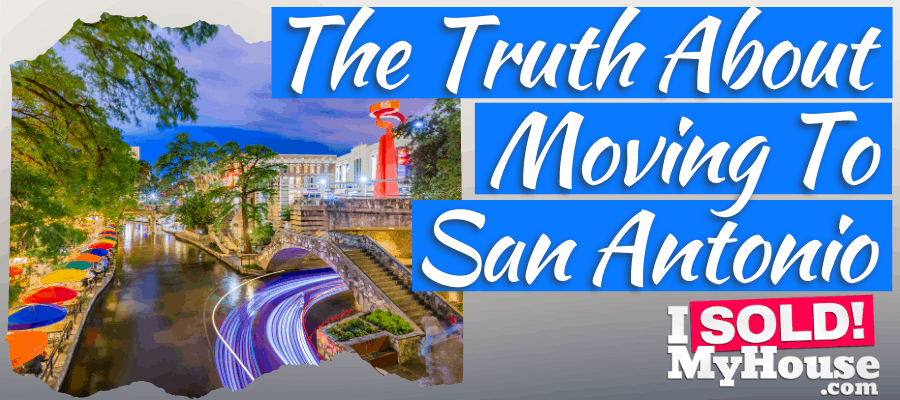 Moving To San Antonio Texas? (The Truth About Living Here)