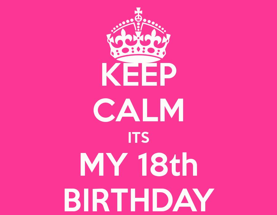 Keep Calm Its My 18th Birthday Verjaardag