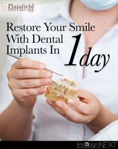 Plainfield Dental Care: Restore Your Smile with Dental Implants in 1 Day