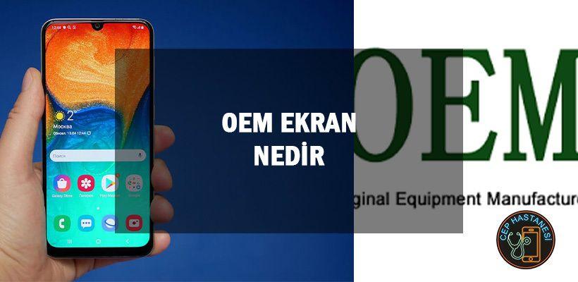 Oem Ekran Nedir Cep Hastanesi Istanbul Pendik Ekran Bilgisayar Urunler