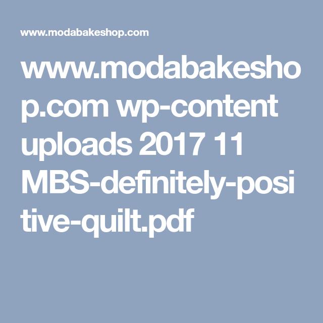 www.modabakeshop.com wp-content uploads 2017 11 MBS-definitely-positive-quilt.pdf
