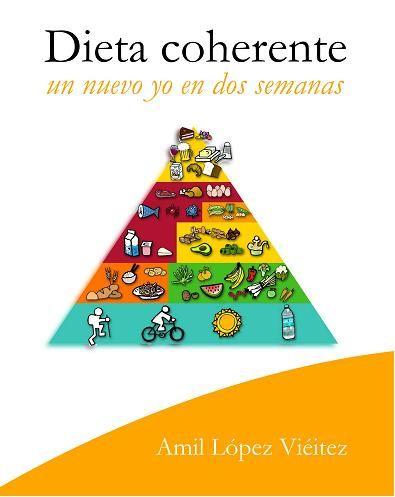 Libro Dieta Coherente Un Nuevo Yo En Dos Semanas Dietacoherente Dieta Coherente Dietas Personalizadas Dietas