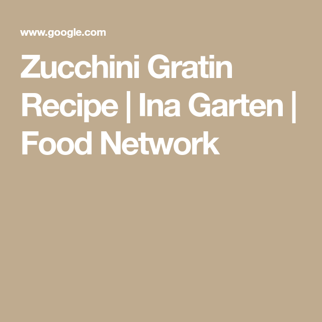 zucchini gratin recipe  ina garten  food network