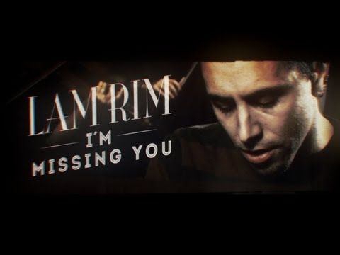 Lam Rim - I´m Missing You (Official video)