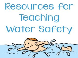 Resources for Teaching Water Safety Water safety Safety and