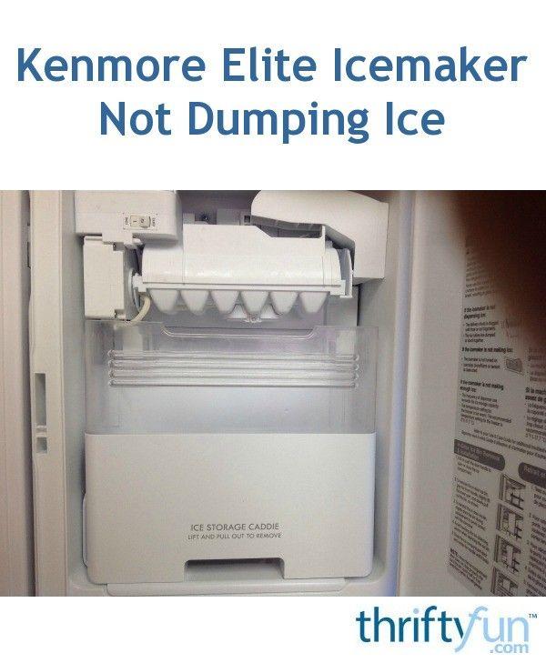 Kenmore Elite Icemaker Not Dumping Ice In 2020