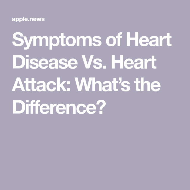 Symptoms Of Heart Disease Vs. Heart Attack: What's The