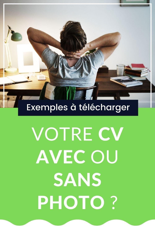 Cv Avec Ou Sans Photo Que Faire Exemples Comment Faire Un Cv Modele Cv Exemple Cv