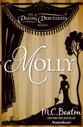 Molly (The Daring Debutantes, #2) by M. C. Beaton