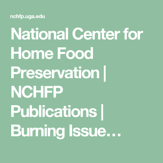 National Center for Home Food Preservation | NCHFP Publications | Burning Issue…