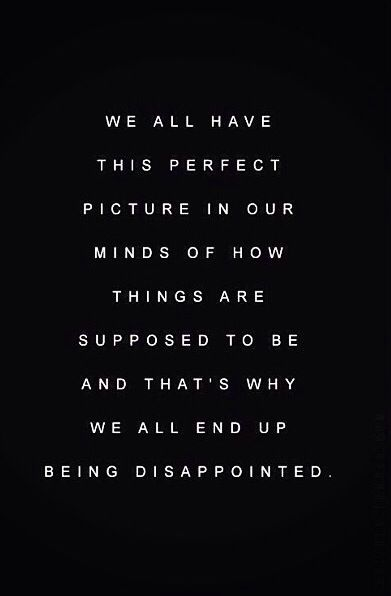We All End Up Disappointed Disappointment Quotes Society Quotes Expectation Quotes