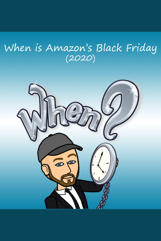 When Is Amazon Black Friday 2020 In 2020 Amazon Black Friday Black Friday Black