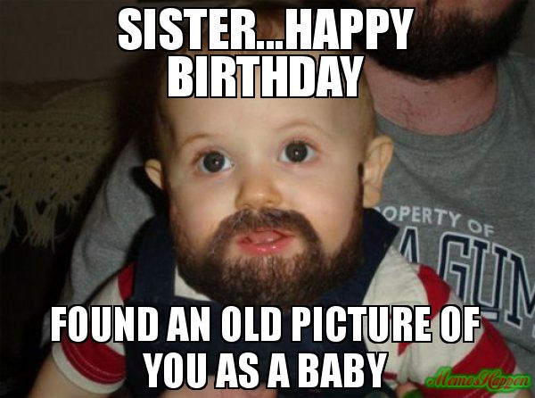 30 Hilarious Birthday Memes For Your Sister | SayingImages ...