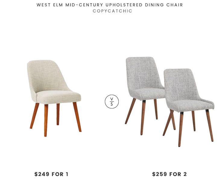 West Elm Mid Century Upholstered Dining Chair 249 Vs Wayfair