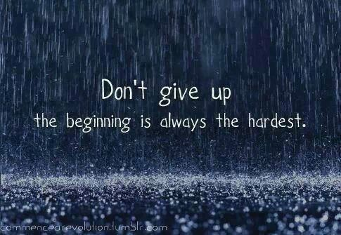 The Beginning Is Always The Hardest Life Quotes Quotes Quote Rain