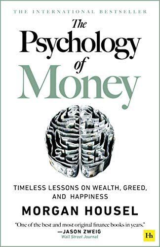 The Psychology of Money - hardback: Timeless lesso