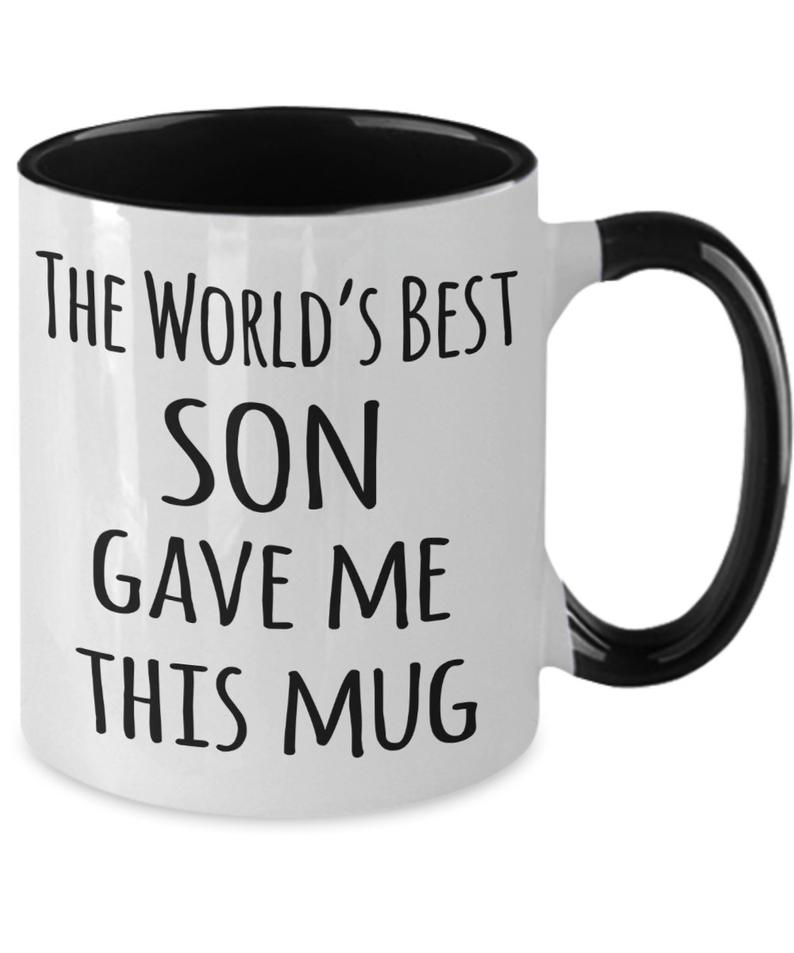 The World S Best Son Gave Me This Mug Funny Gift For Mom Etsy Funny Mom Gifts Give It To Me Cool Fathers Day Gifts