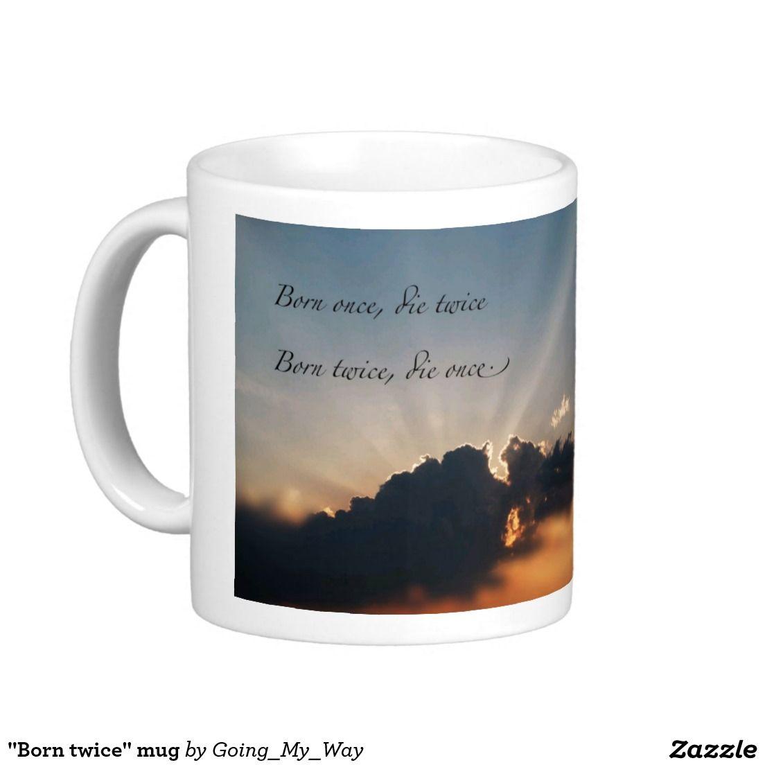 """""""Born twice"""" mug"""