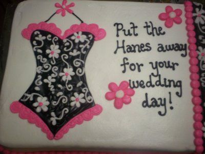 Funny Bridal Shower Cake Put The Hanes Away For Your Wedding Day
