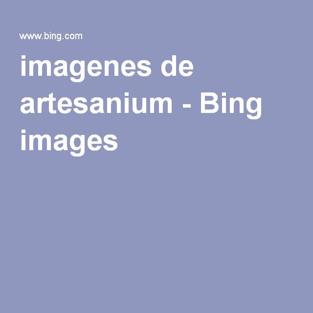 imagenes de artesanium - Bing images