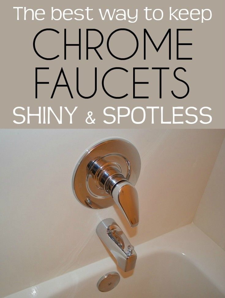 The Best Way To Keep Chrome Faucets Shiny And Spotless  Faucet New Best Way To Clean Bathroom Design Decoration