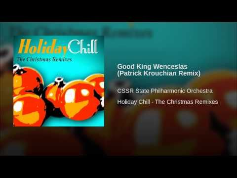 Good King Wenceslas (Patrick Krouchian Remix)