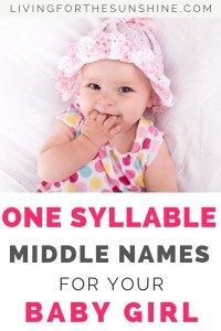 75 Pretty One Syllable Girl Names | Baby girl middle names ...